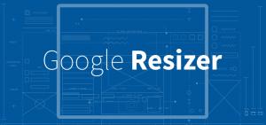 google resizer: il nuovo tool